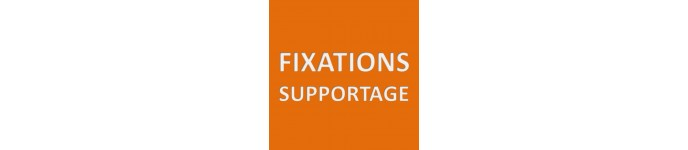 Fixations et supportage